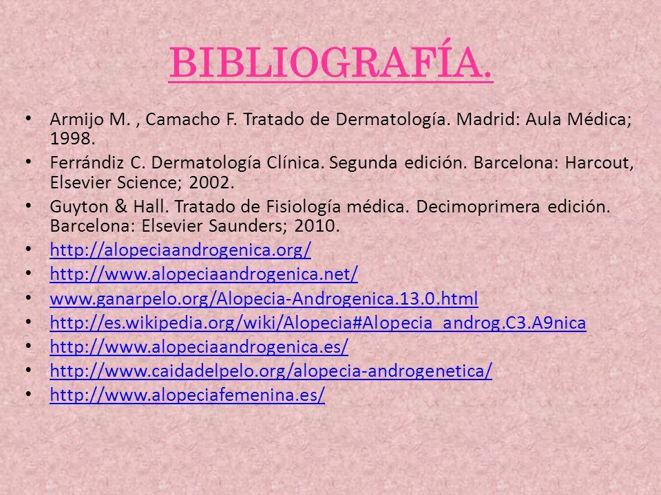 BIBLIOGRAFÍA. Armijo M., Camacho F. Tratado de Dermatología. Madrid: Aula Médica; 1998. Ferrándiz C. Dermatología Clínica. Segunda edición. Barcelona: