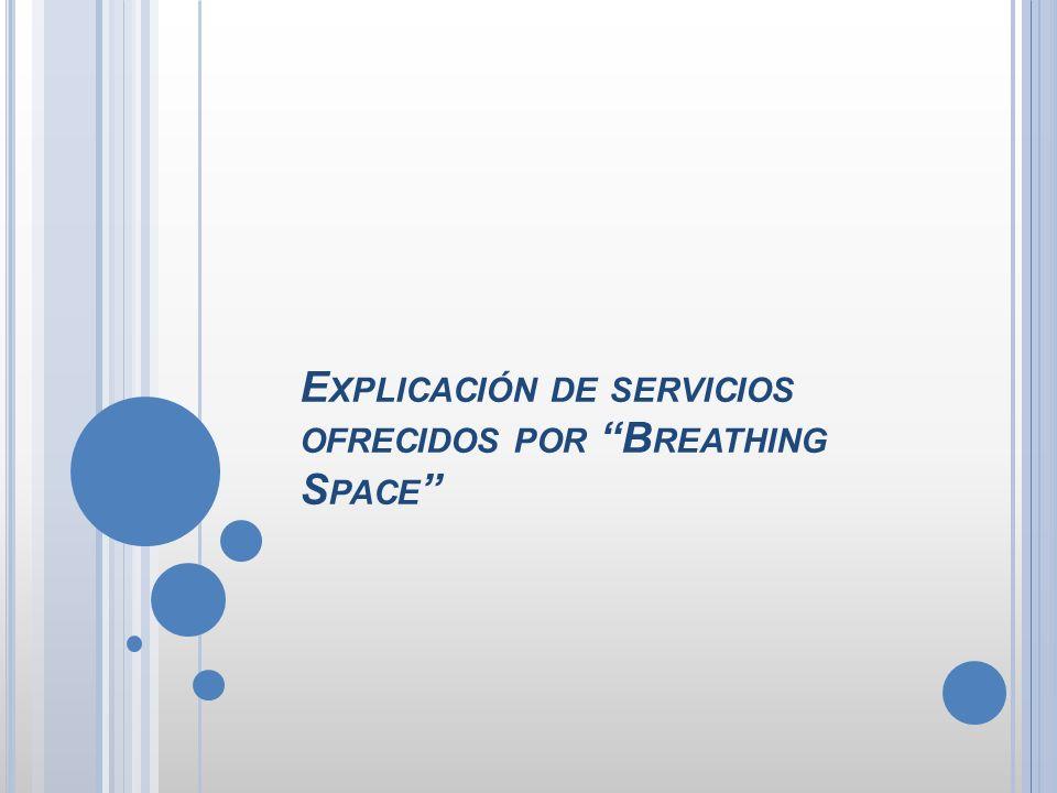 E XPLICACIÓN DE SERVICIOS OFRECIDOS POR B REATHING S PACE