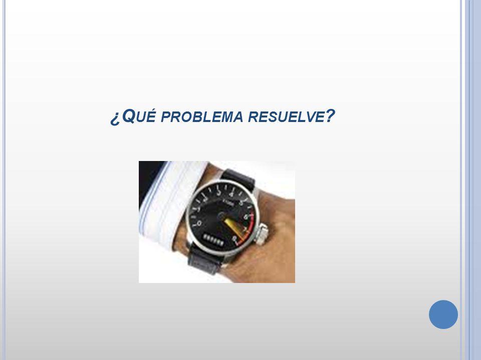 ¿Q UÉ PROBLEMA RESUELVE ?
