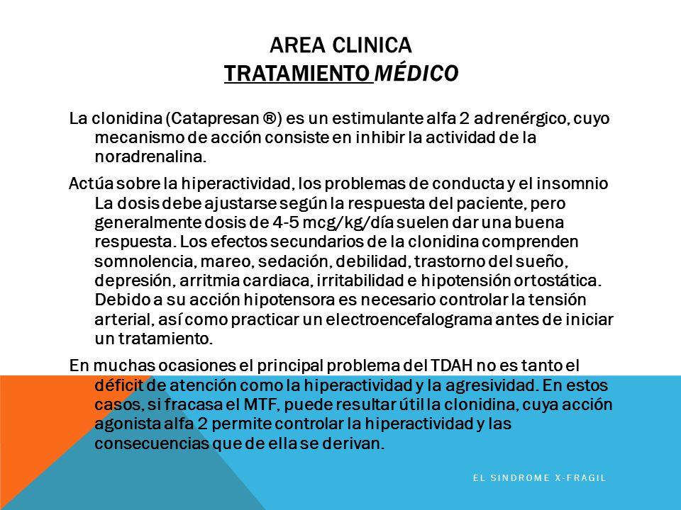 AREA CLINICA TRATAMIENTO MÉDICO La clonidina (Catapresan ®) es un estimulante alfa 2 adrenérgico, cuyo mecanismo de acción consiste en inhibir la acti
