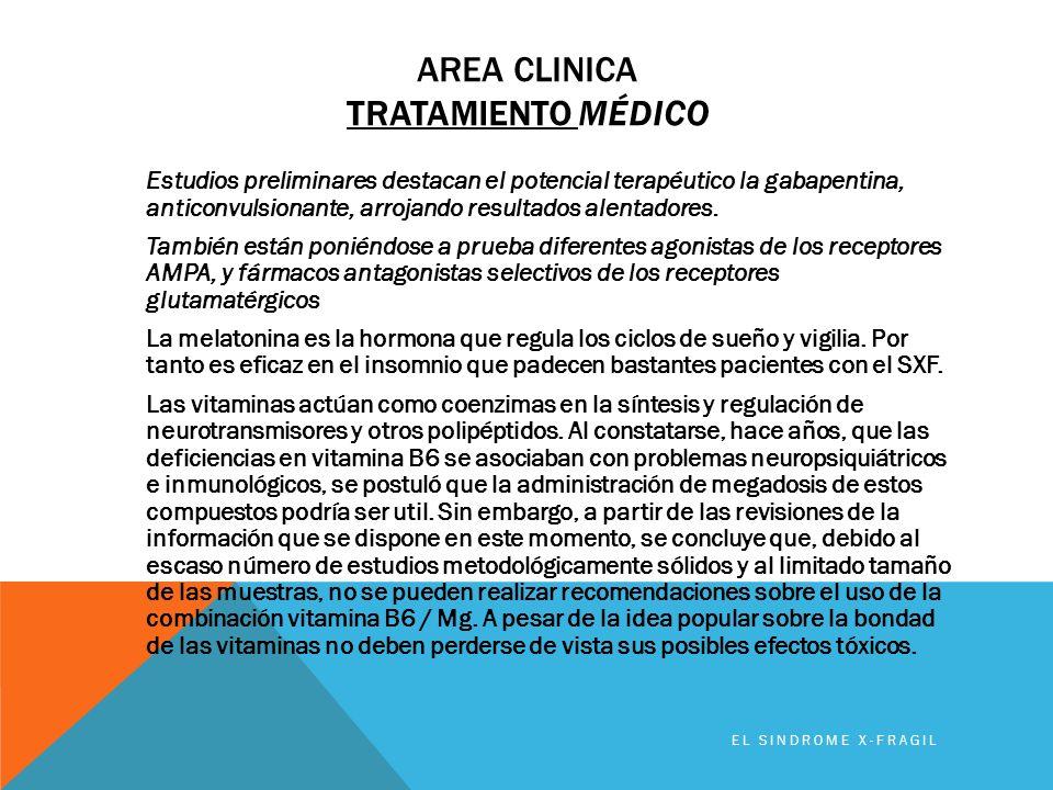AREA CLINICA TRATAMIENTO MÉDICO Estudios preliminares destacan el potencial terapéutico la gabapentina, anticonvulsionante, arrojando resultados alent