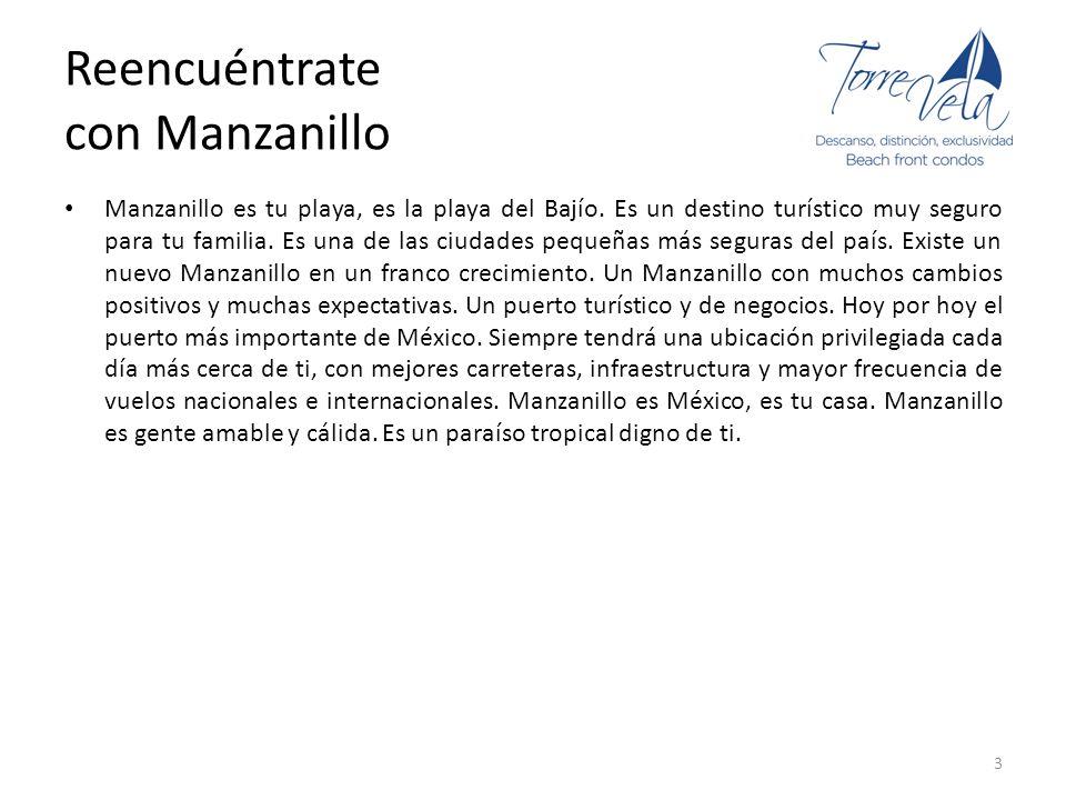 Reencuéntrate con Manzanillo Manzanillo es tu playa, es la playa del Bajío. Es un destino turístico muy seguro para tu familia. Es una de las ciudades
