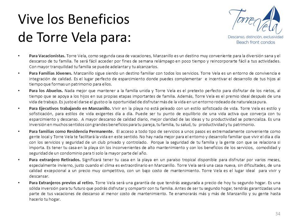 Vive los Beneficios de Torre Vela para: Para Vacacionistas. Torre Vela, como segunda casa de vacaciones, Manzanillo es un destino muy conveniente para