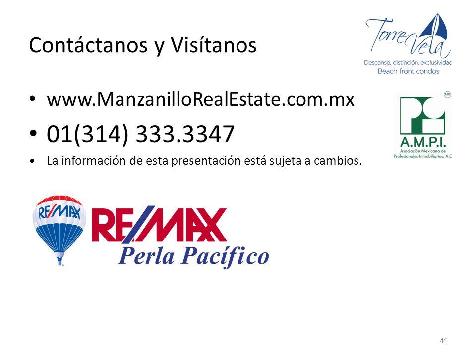 Contáctanos y Visítanos www.ManzanilloRealEstate.com.mx 01(314) 333.3347 La información de esta presentación está sujeta a cambios. 41