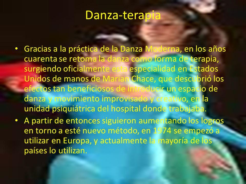 Danza-terapia Gracias a la práctica de la Danza Moderna, en los años cuarenta se retoma la danza como forma de terapia, surgiendo oficialmente esta es