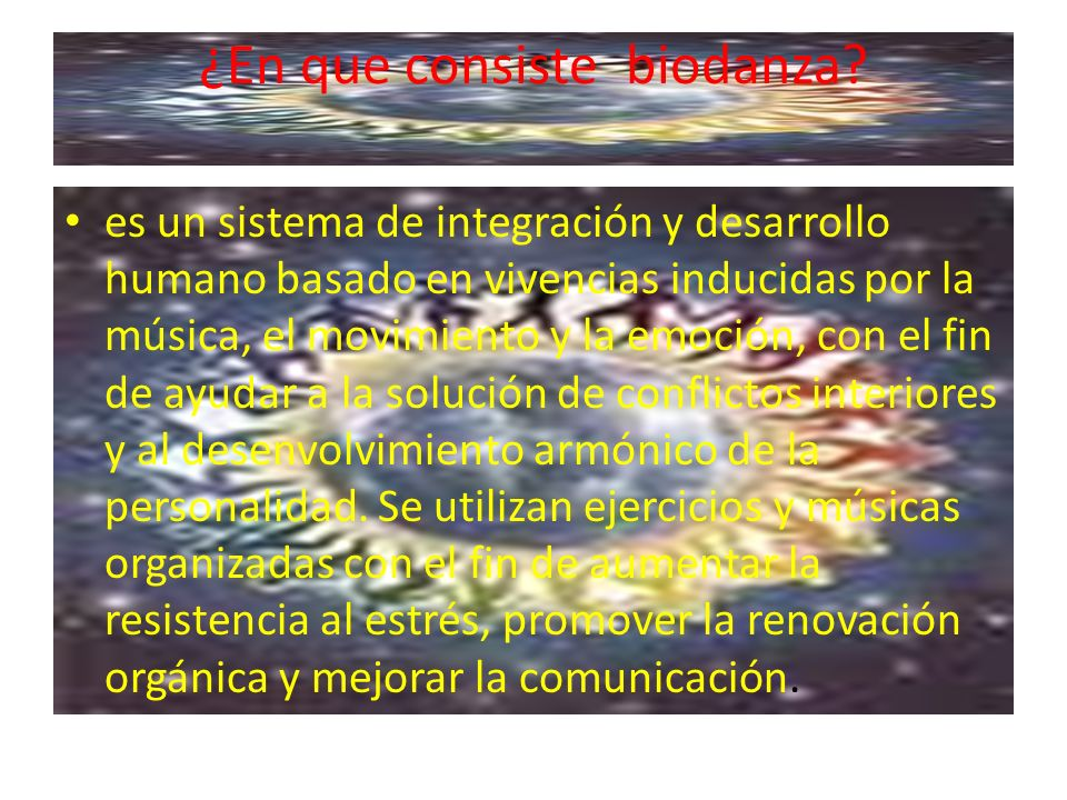 ¿En que consiste biodanza? es un sistema de integración y desarrollo humano basado en vivencias inducidas por la música, el movimiento y la emoción, c