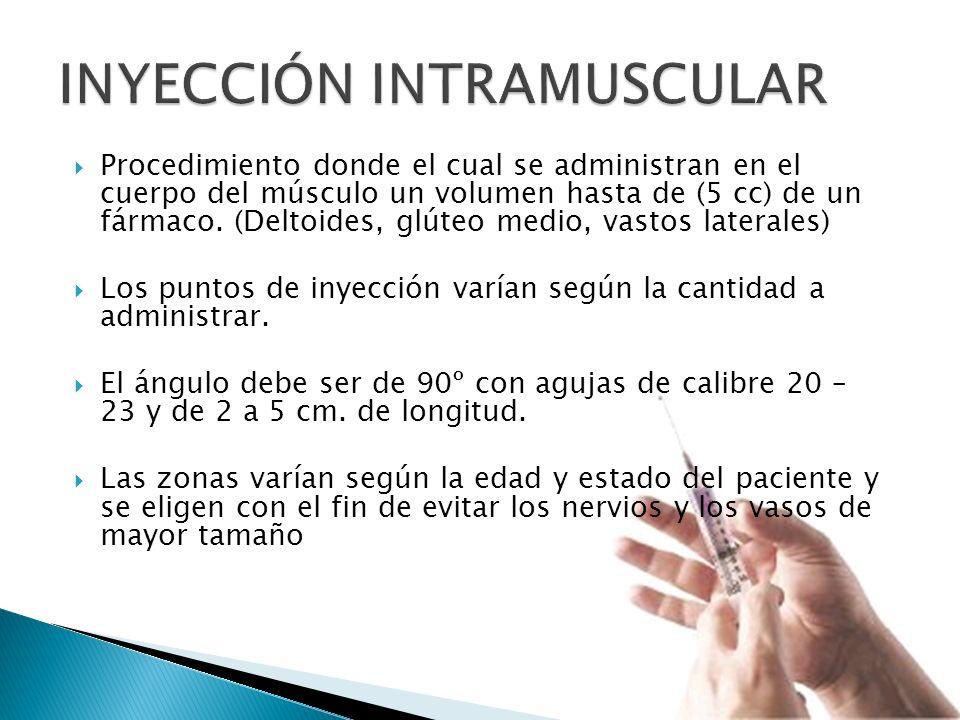 Procedimiento donde el cual se administran en el cuerpo del músculo un volumen hasta de (5 cc) de un fármaco.