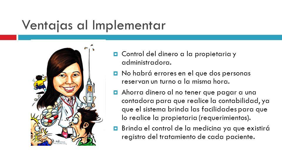 Ventajas al Implementar Control del dinero a la propietaria y administradora.
