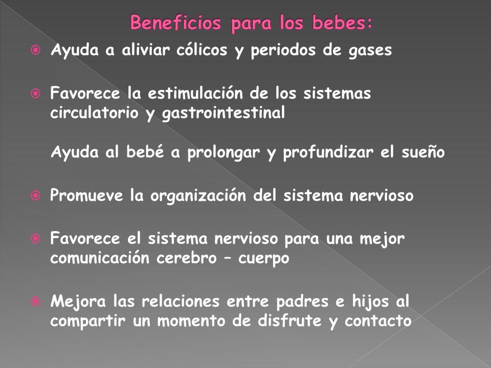 Ayuda a aliviar cólicos y periodos de gases Favorece la estimulación de los sistemas circulatorio y gastrointestinal Ayuda al bebé a prolongar y profu