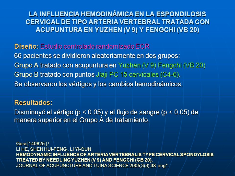 LA INFLUENCIA HEMODINÁMICA EN LA ESPONDILOSIS CERVICAL DE TIPO ARTERIA VERTEBRAL TRATADA CON ACUPUNTURA EN YUZHEN (V 9) Y FENGCHI (VB 20) Diseño: Estu