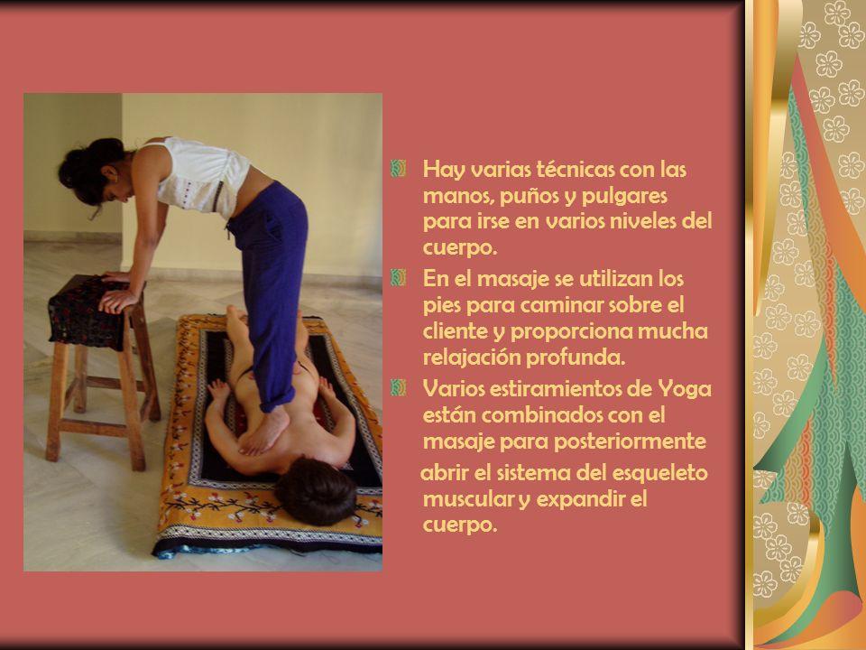 Hay varias técnicas con las manos, puños y pulgares para irse en varios niveles del cuerpo. En el masaje se utilizan los pies para caminar sobre el cl