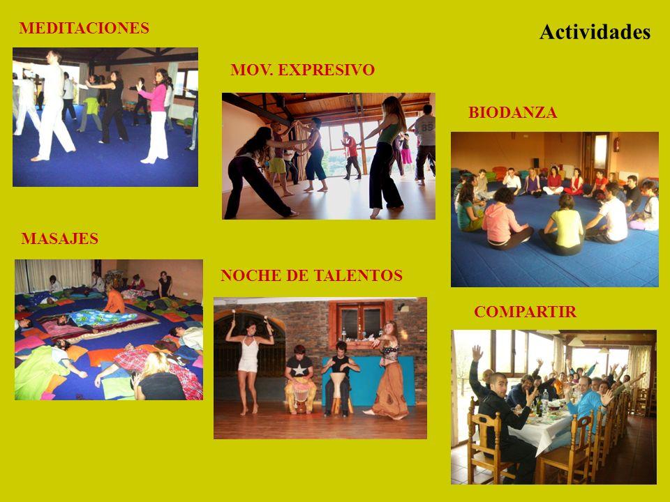 Actividades MEDITACIONES MOV. EXPRESIVO MASAJES NOCHE DE TALENTOS COMPARTIR BIODANZA