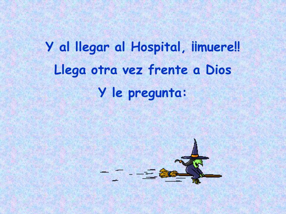 Cuando al fin sale del Hospital, después de su última operación, cruza la calle y la atropella una ambulancia