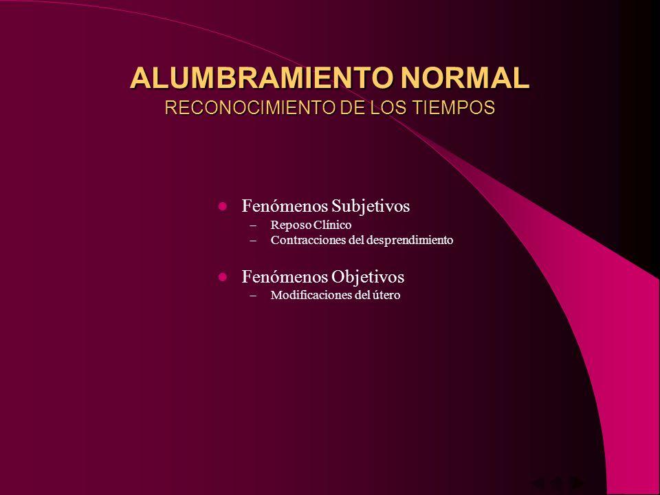 ALUMBRAMIENTO NORMAL FENÓMENO OBJETIVO – MODIFIC. EN ÚTERO