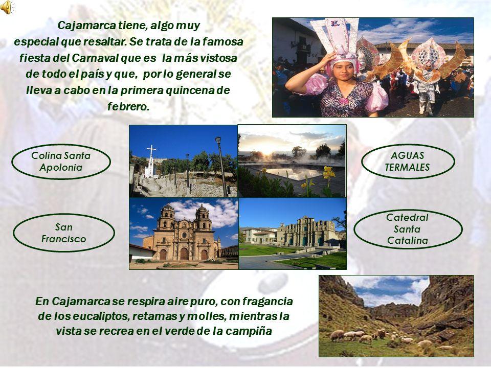En Cajamarca se respira aire puro, con fragancia de los eucaliptos, retamas y molles, mientras la vista se recrea en el verde de la campiña Cajamarca