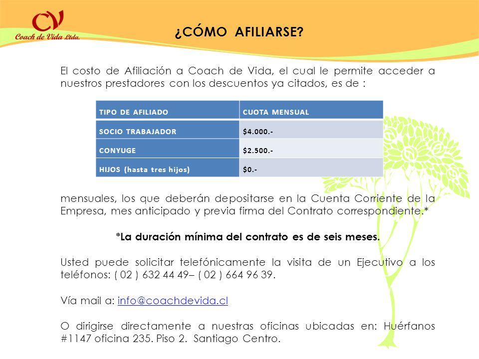 El costo de Afiliación a Coach de Vida, el cual le permite acceder a nuestros prestadores con los descuentos ya citados, es de : mensuales, los que de