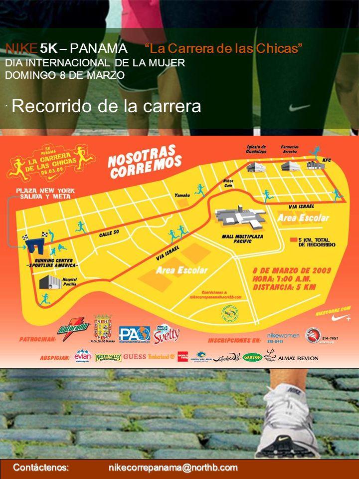 NIKE5KLa Carrera de las Chicas NIKE 5K – PANAMA La Carrera de las Chicas DIA INTERNACIONAL DE LA MUJER DOMINGO 8 DE MARZO ` Recorrido de la carrera Co