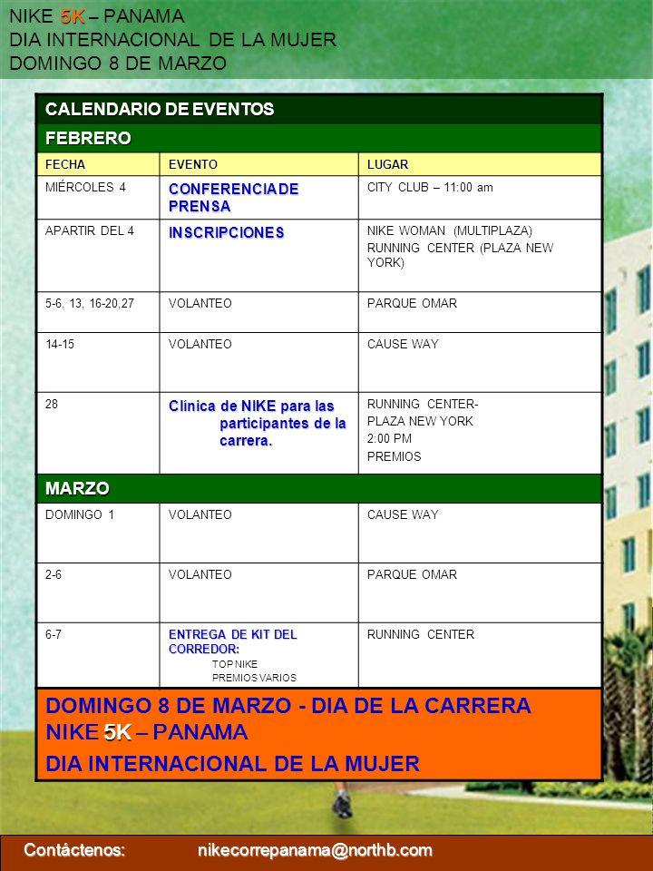 CALENDARIO DE EVENTOS FEBRERO FECHAEVENTOLUGAR MIÉRCOLES 4 CONFERENCIA DE PRENSA CITY CLUB – 11:00 am APARTIR DEL 4INSCRIPCIONES NIKE WOMAN (MULTIPLAZ