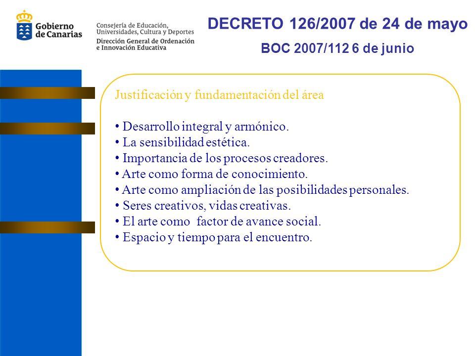 DECRETO 126/2007 de 24 de mayo BOC 2007/112 6 de junio Justificación y fundamentación del área Desarrollo integral y armónico.