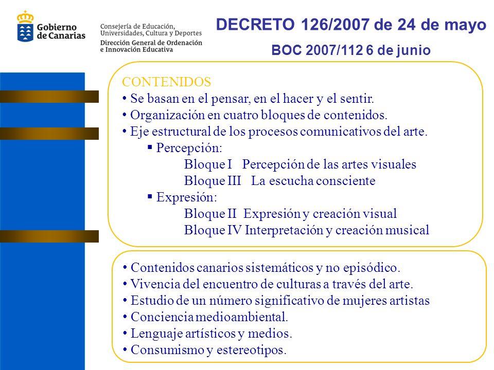 DECRETO 126/2007 de 24 de mayo BOC 2007/112 6 de junio Contenidos canarios sistemáticos y no episódico.