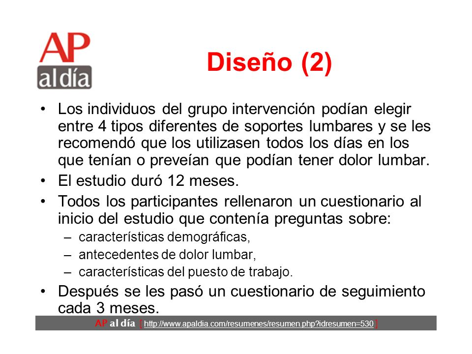 AP al día [ http://www.apaldia.com/resumenes/resumen.php?idresumen=530 ] Diseño (1) Ensayo clínico. Criterios de inclusión: –empleados de una empresa
