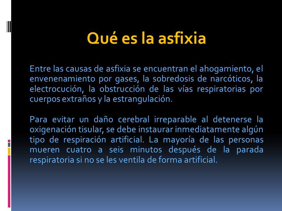 Qué es la asfixia Entre las causas de asfixia se encuentran el ahogamiento, el envenenamiento por gases, la sobredosis de narcóticos, la electrocución