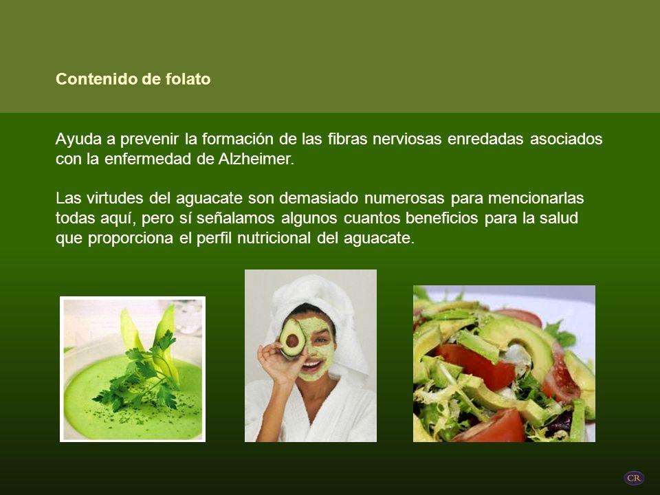 Contenido de folato Ayuda a prevenir la formación de las fibras nerviosas enredadas asociados con la enfermedad de Alzheimer.