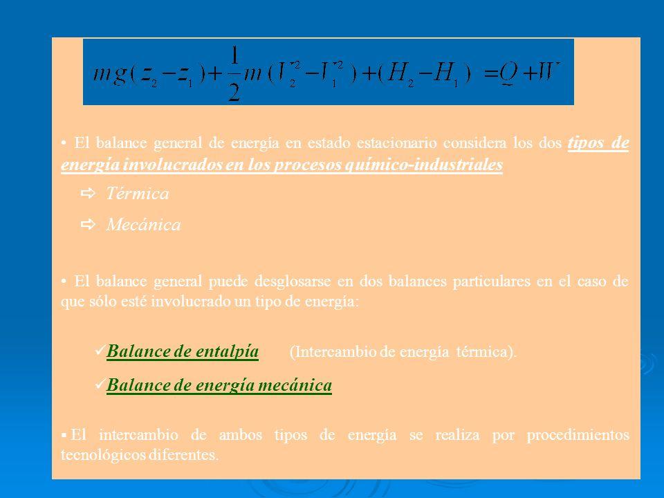 El balance general de energía en estado estacionario considera los dos tipos de energía involucrados en los procesos químico-industriales Térmica Mecá