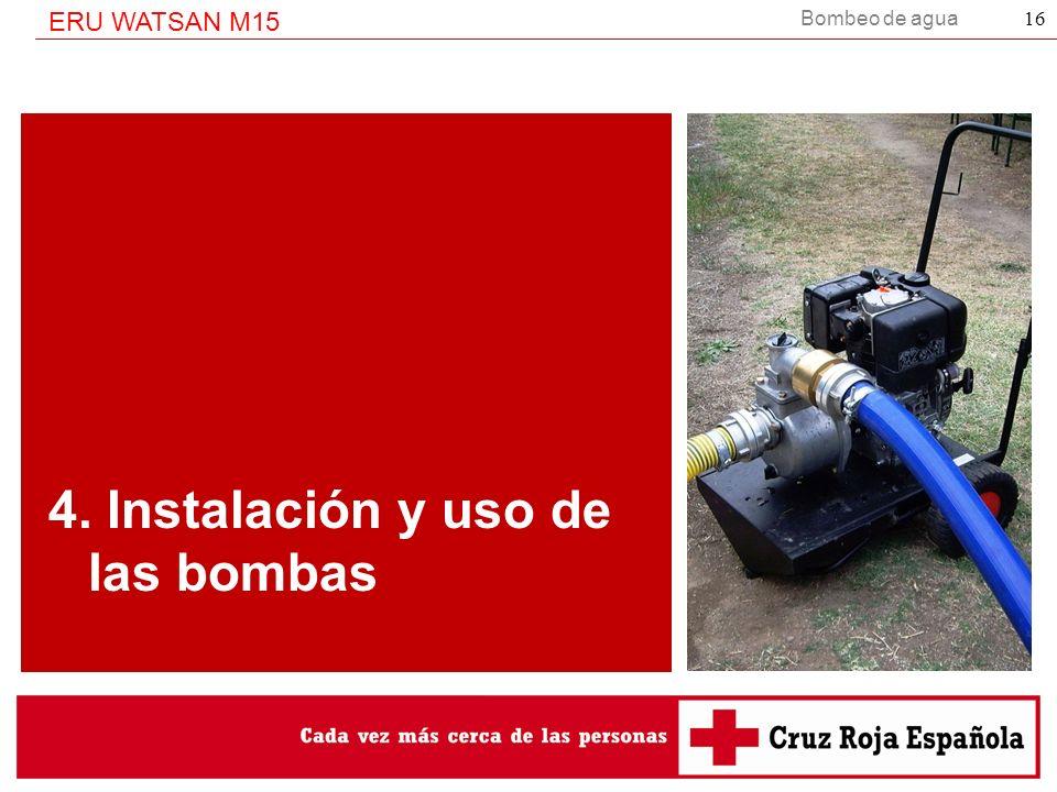 Bombeo de agua ERU WATSAN M15 16 4. Instalación y uso de las bombas