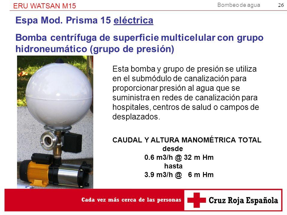 Bombeo de agua ERU WATSAN M15 26 Espa Mod. Prisma 15 eléctrica Bomba centrífuga de superficie multicelular con grupo hidroneumático (grupo de presión)