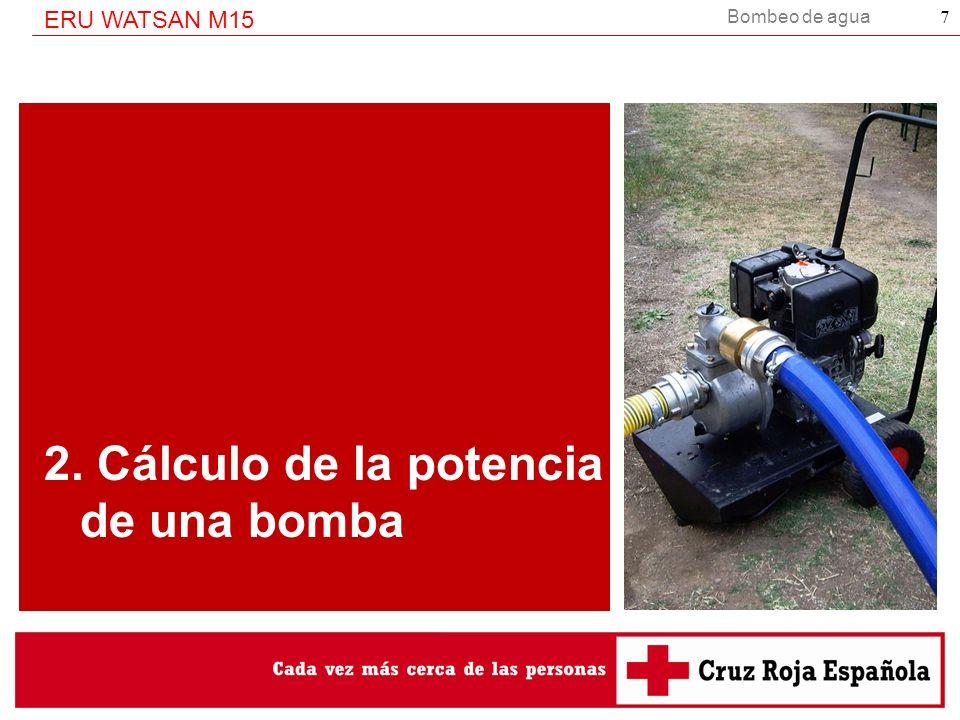 Bombeo de agua ERU WATSAN M15 8 P = Requerimiento de potencia en (W).