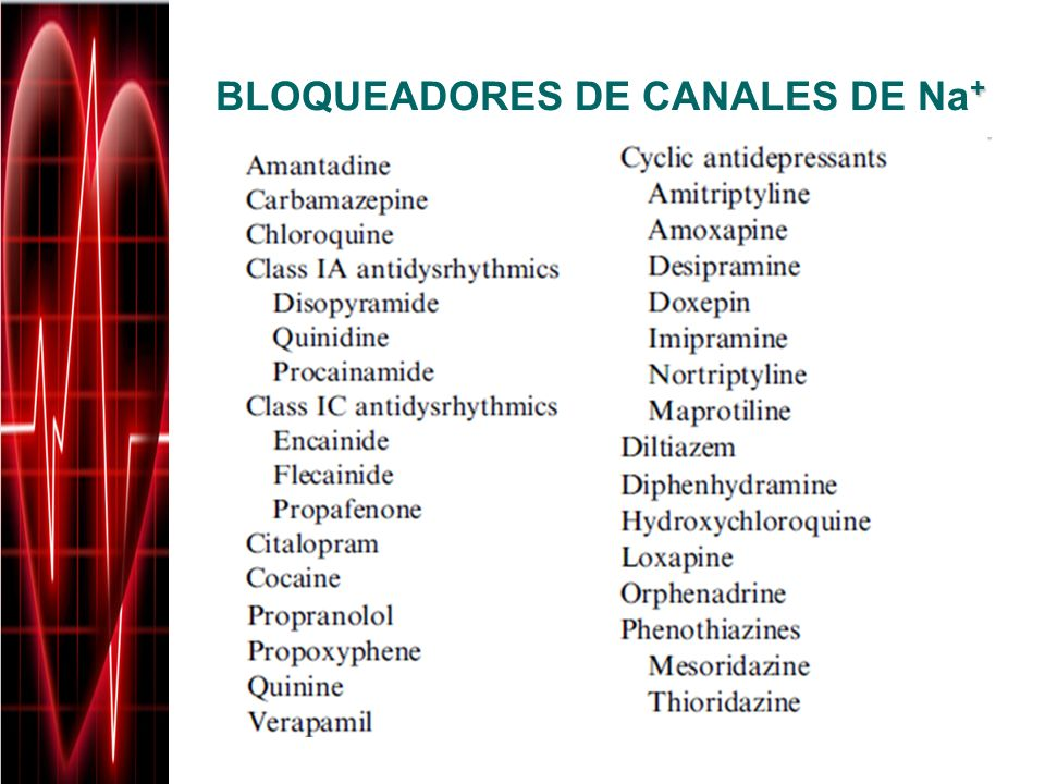 + BLOQUEADORES DE CANALES DE Na +