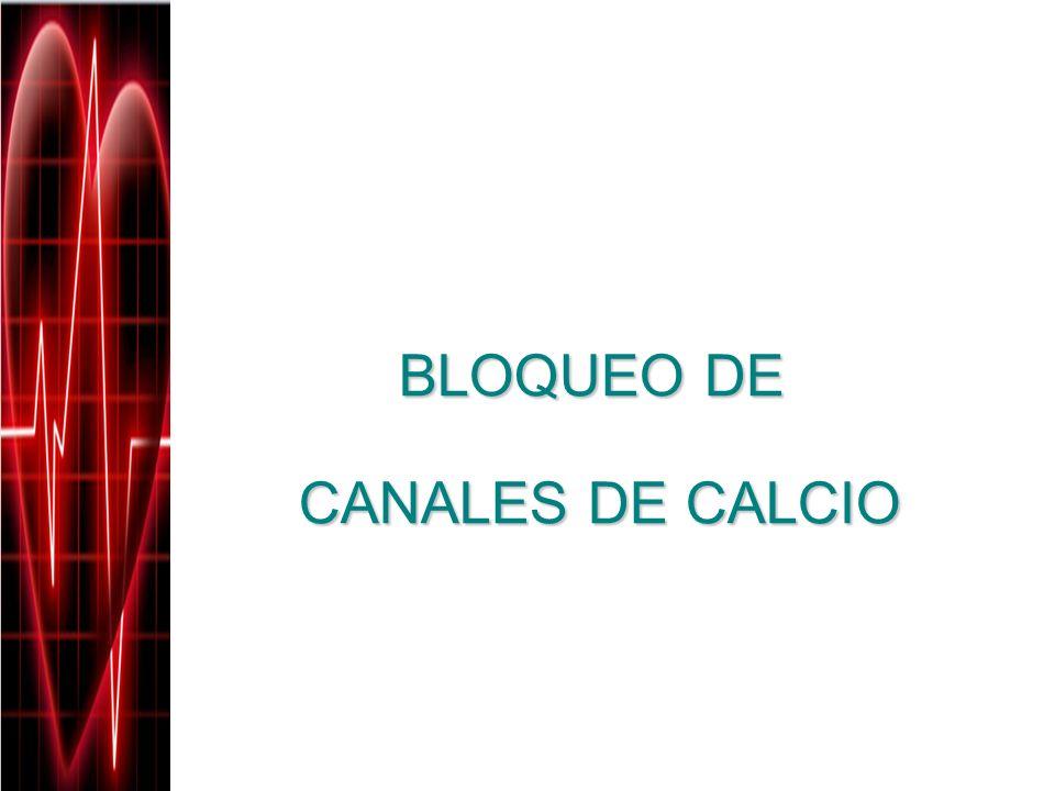 BLOQUEO DE CANALES DE CALCIO