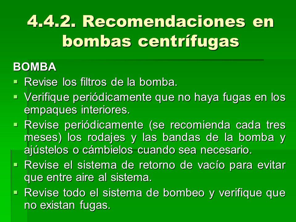 4.4.2.Recomendaciones en bombas centrífugas BOMBA Revise los filtros de la bomba.