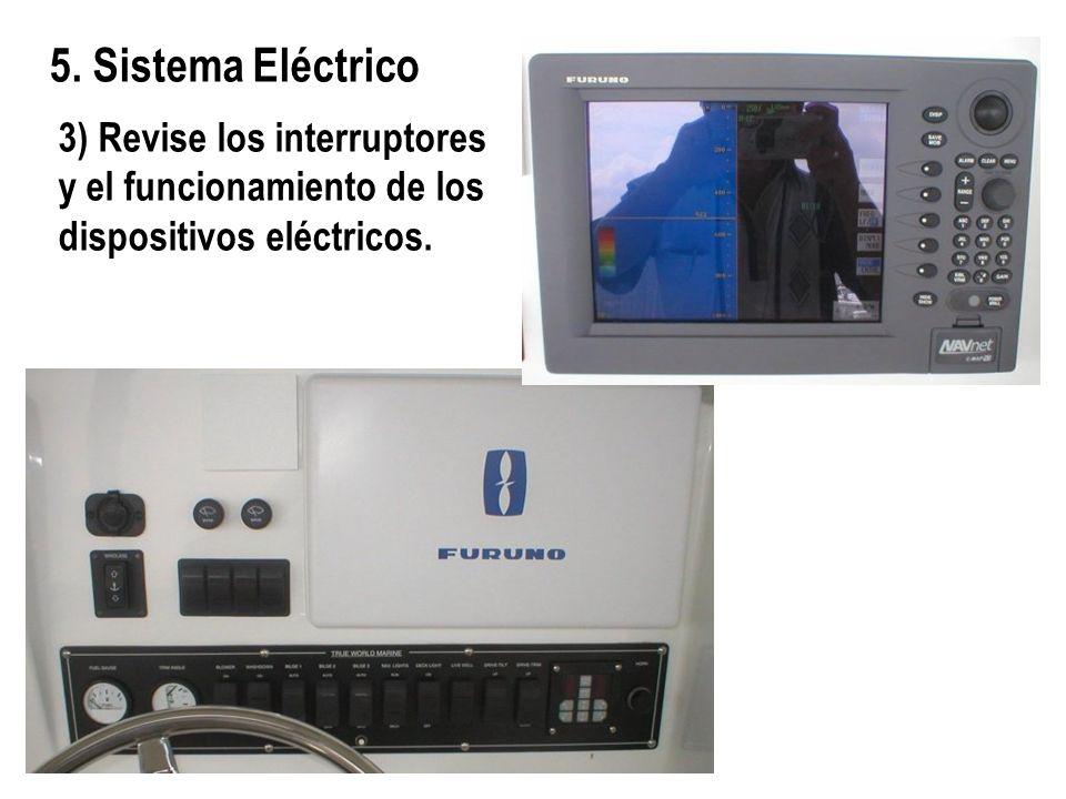 3) Revise los interruptores y el funcionamiento de los dispositivos eléctricos.