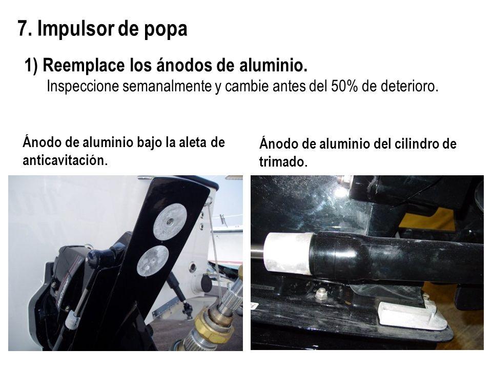 7. Impulsor de popa 1) Reemplace los ánodos de aluminio. Inspeccione semanalmente y cambie antes del 50% de deterioro. Ánodo de aluminio bajo la aleta