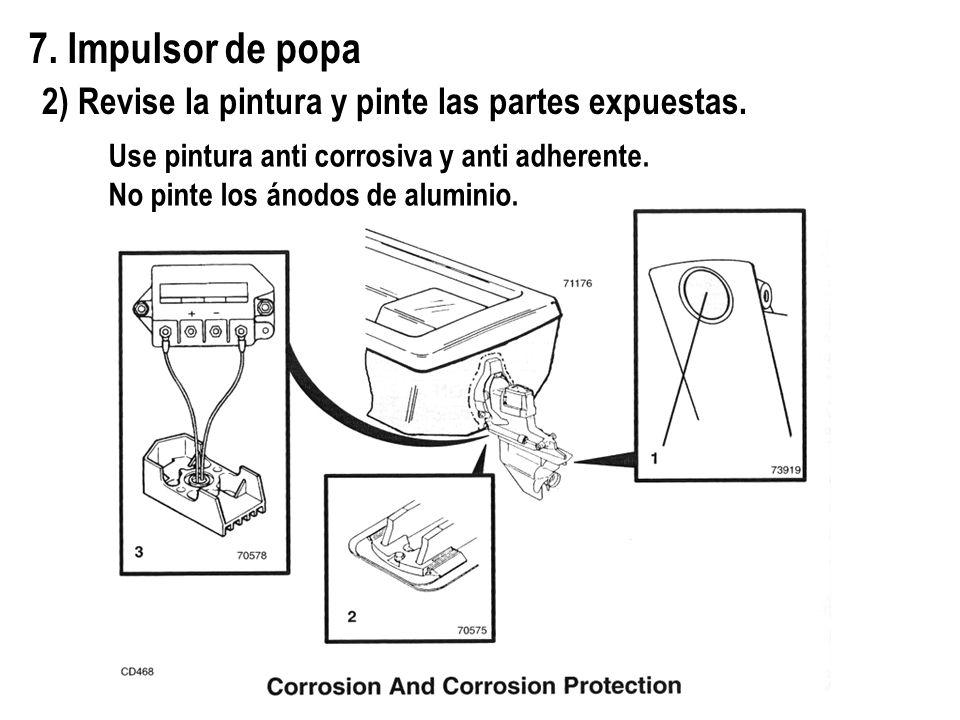 7. Impulsor de popa 2) Revise la pintura y pinte las partes expuestas. Use pintura anti corrosiva y anti adherente. No pinte los ánodos de aluminio.