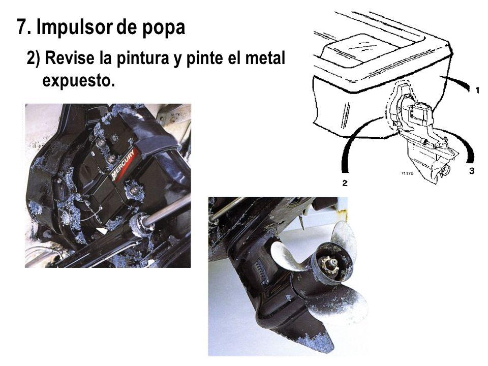 7. Impulsor de popa 2) Revise la pintura y pinte el metal expuesto.