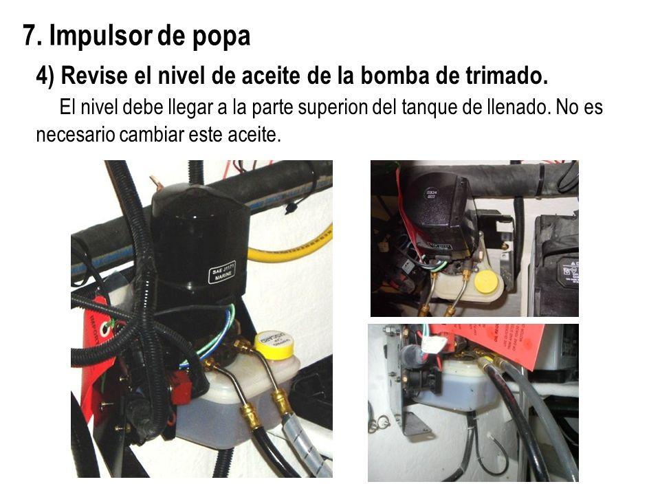 7. Impulsor de popa 4) Revise el nivel de aceite de la bomba de trimado. El nivel debe llegar a la parte superion del tanque de llenado. No es necesar