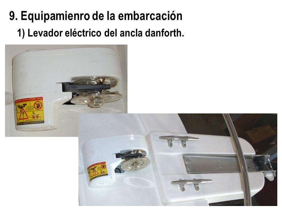9. Equipamienro de la embarcación 1) Levador eléctrico del ancla danforth.