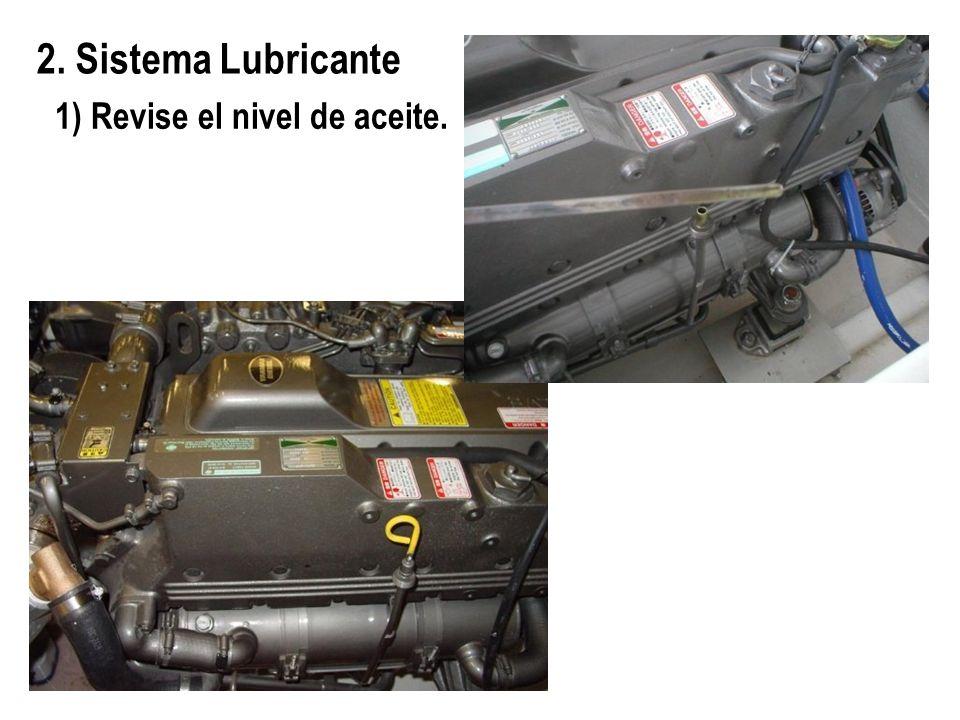 2. Sistema Lubricante 1) Revise el nivel de aceite.