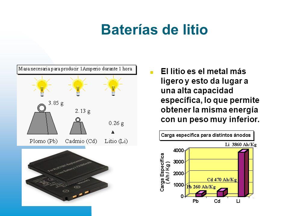 Baterías de litio El litio es el metal más ligero y esto da lugar a una alta capacidad específica, lo que permite obtener la misma energía con un peso muy inferior.