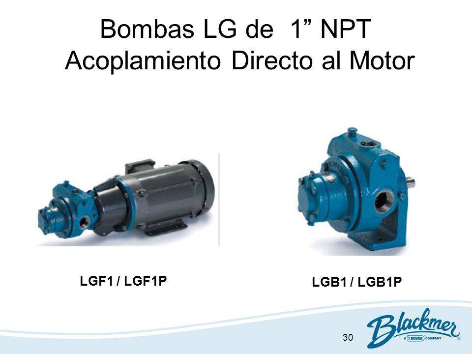 30 Bombas LG de 1 NPT Acoplamiento Directo al Motor LGF1 / LGF1P LGB1 / LGB1P