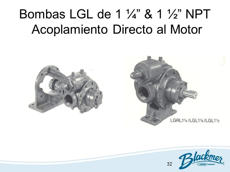 32 Bombas LGL de 1 ¼ & 1 ½ NPT Acoplamiento Directo al Motor