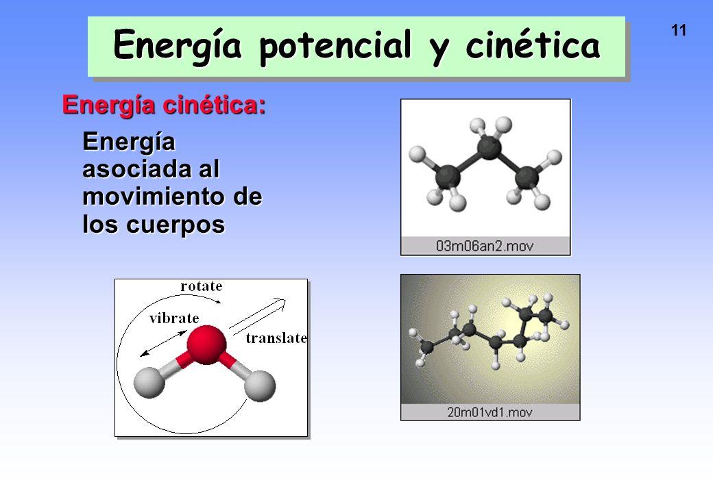 10 Energía potencial y cinética Energía cinética: Energía asociada al movimiento de los cuerpos