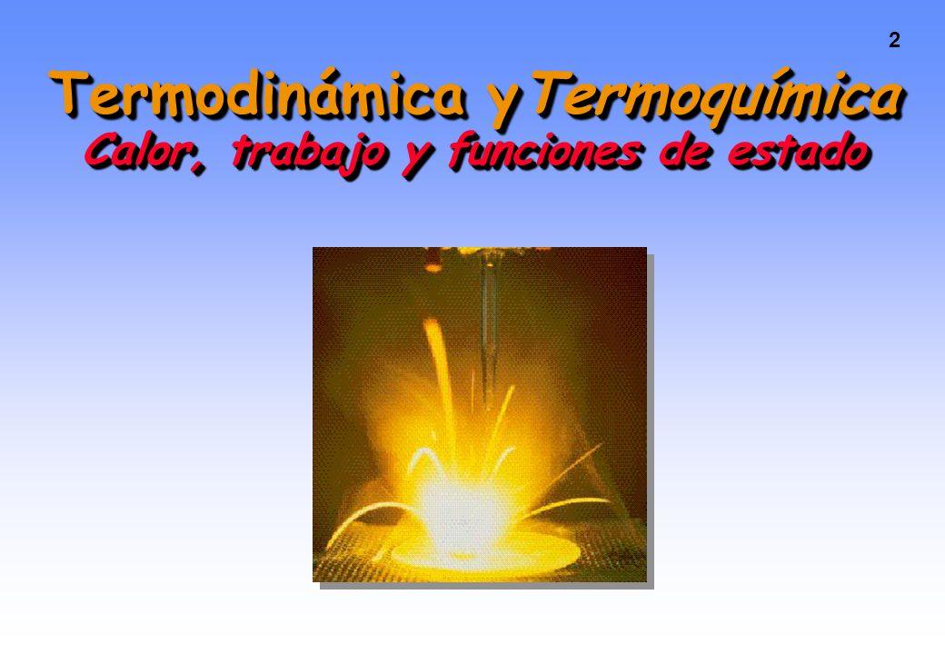 2 Termodinámica yTermoquímica Calor, trabajo y funciones de estado
