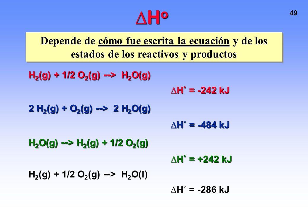 48 Variación de entalpía estándar Muchos valores de H son expresados como H o Significa que H fue medido en condiciones estándar: P = 1 bar = 10 5 Pa