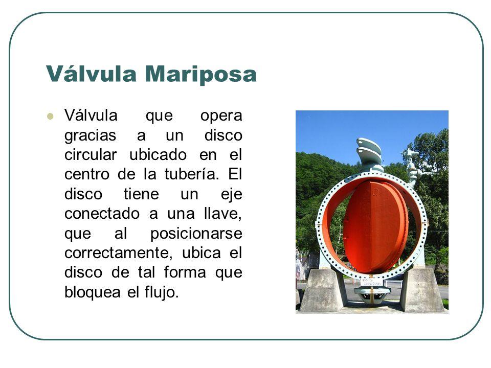 Tipos de válvulas Válvula de compuerta: La compuerta tiene forma de cuña, se usa cuando su función es detener el paso del fluido mas bien que regularlo.