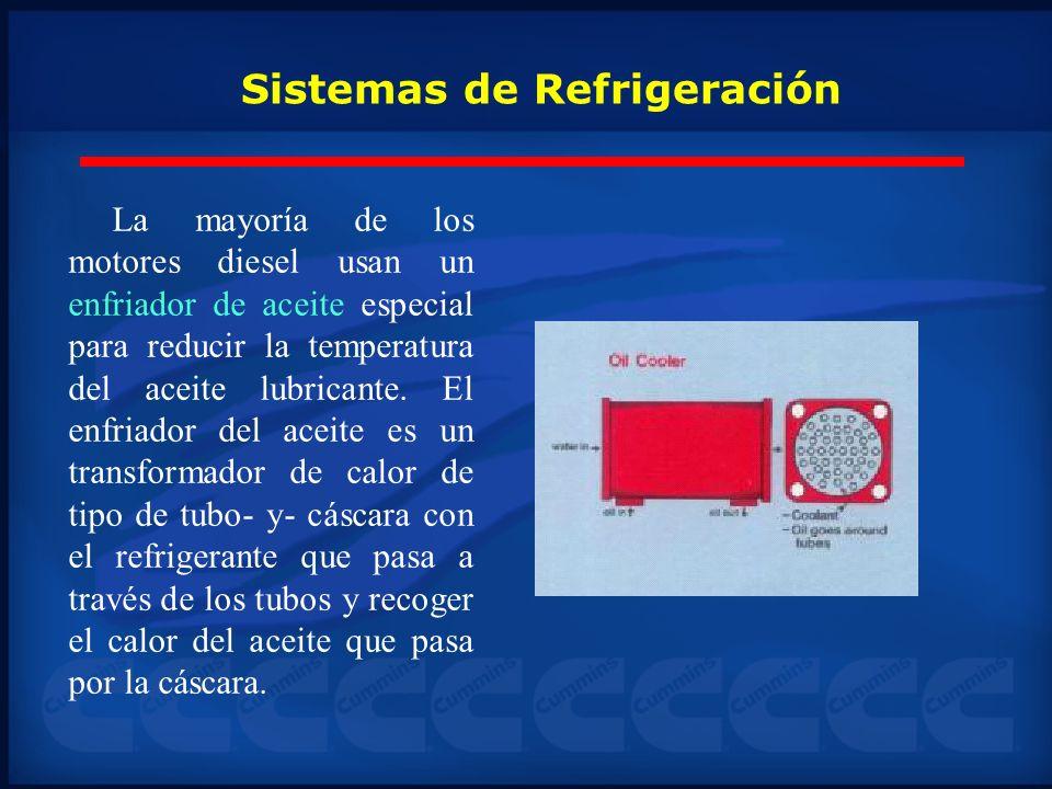 La mayoría de los motores diesel usan un enfriador de aceite especial para reducir la temperatura del aceite lubricante. El enfriador del aceite es un