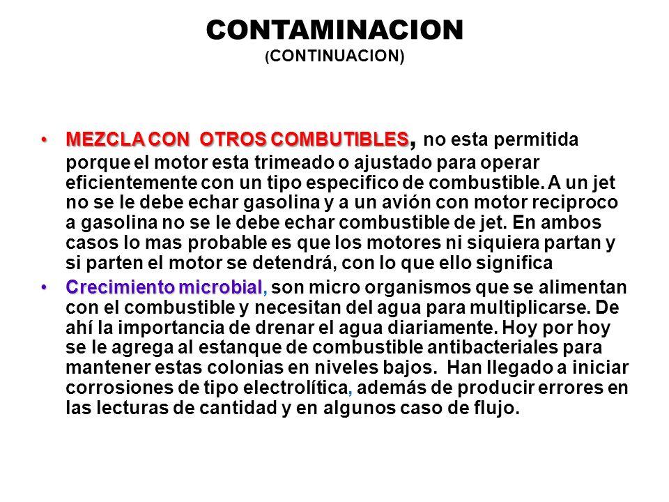 CONTAMINACION ( CONTINUACION) MEZCLA CON OTROS COMBUTIBLESMEZCLA CON OTROS COMBUTIBLES, no esta permitida porque el motor esta trimeado o ajustado par